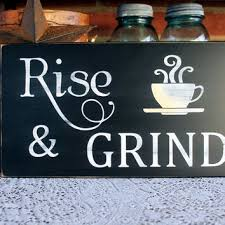 Rise And Grind Coffee Wood Sign