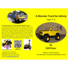 100 Monster Truck Adventures A For Johnny By Cliff Fictor