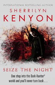 Seize The Night By Sherrilyn Kenyon