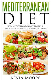 Mediterranean Diet 150 Recipes Delicious Desserts You Can Make At Home