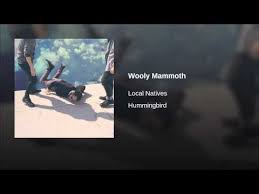 Local Natives Ceilings Mp3 Download by Wooly Mammoth Lyrics Mp3 Download U2013 Musicpleer