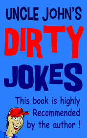 Uncle Johns Bathroom Reader Facts by Buy Uncle Johns Dirty Jokes Uncle Johns Joke Books Book 4 In