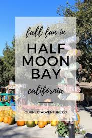 Pumpkin Patch Half Moon Bay Ca by Fall Fun In Half Moon Bay California Half Moon Bay San