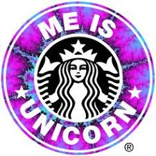 ME IS UNICORN AND U CAN DO NOTHING TO CHANGE Starbucks LogoStarbucks