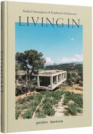 104 Residential Architecture Magazine Living In Modern Masterpieces Of Gestalten Gestalten Andrew Trotter Mari Luz Amazon Co Uk Books
