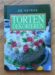 backbuch dr oetker torten dekorieren neu in bayern