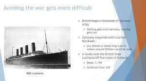 Where Did The Rms Lusitania Sink by America Enters The War Swbat Identify Reasons The U S Finally