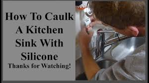 how to caulk a stainless steel kitchen sink with silicone caulking