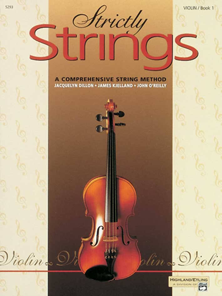 Strictly Strings: A Comprehensive String Method Book 1, Violin - Jacquelyn Dillon