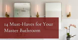14 must haves for your master bathroom