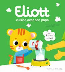livre de cuisine enfant eliott cuisine avec papa livres animés eliott livres pour
