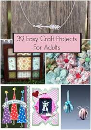 39 Easy Craft Projects For Adults