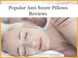 7 Popular Anti Snore Pillows Reviews The Sleep Guide