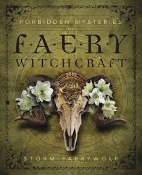 Forbidden Mysteries Of Faery Witchcraft Storm Faerywolf 9780738756523 Amazon Books