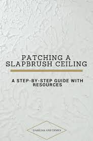 Zinsser Popcorn Ceiling Patch Video by Patching A Slapbrush Ceiling Tutorial Dahlias And Dimes