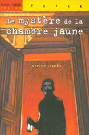 le mistere de la chambre jaune le mystère de la chambre jaune gaston leroux a propos de livres