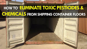 100 Shipping Container Floors How To Eliminate Toxic Pesticides And Chemicals From 2018 SHELTERMODE