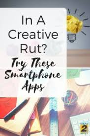 In A Creative Rut Check Out These Smartphone App Ideas