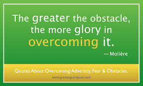 Quotes About Overcoming Adversity Obstacles Fear Struggles
