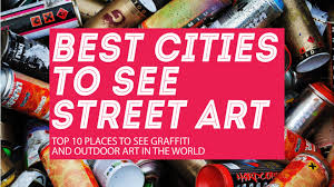 Most Famous Mural Artists by Street Art 10 Cities To See Graffiti And Best Outdoor Murals