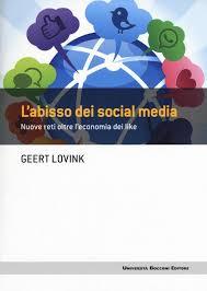 L Abisso Dei Social Media Nuove Reti Oltre Leconomia Like