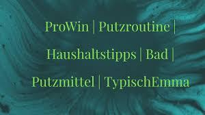prowin putzroutine haushaltstipps bad putzmittel typischemma