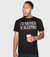 i u0027d rather be sleeping men u0027s funny t shirt headline shirts