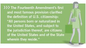 The Fourteenth Amendments First And Most Famous Provision Clarified Definition Of US Citizenship All Persons Born Or Naturalized In Unit Ed