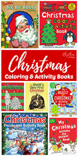 Christmas Coloring Activity Books For Kids Are A Unique Gift Idea And An Easy Way To