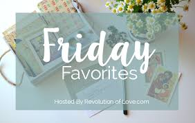 I Had So Much Fun Last Week With Friday Favorites Im Back Again Although A Little Later In The Day Than Expected Here Are Things That Am Loving
