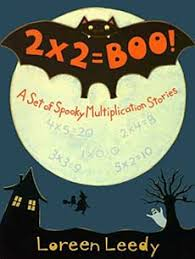 Halloween Picture Books For 4th Grade by 2 X 2 U003d Boo A Set Of Spooky Multiplication Stories By Loreen Leedy