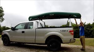 100 Pickup Truck Kayak Rack How To Load A Kayak Or Canoe Onto Your Pickup Truck YouTube