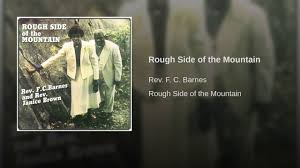 Rough Side Of The Mountain - YouTube Rough Side Of The Mountain Youtube The Barnes Family Of Im Coming Up On Gloryland Gospel Blog On Malaco Records What Will You Be Doing Franklin Lee Wyatt Plays With Wings Fc Janice Brown Barnes Janice Brown Rough Side I Shall Not Moved Rev God Heal Land Amazoncom Music