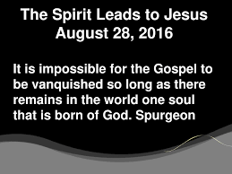 The Spirit Leads To Jesus August 28 2016