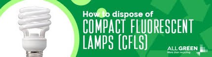 how to properly dispose of light bulbs all green electronics