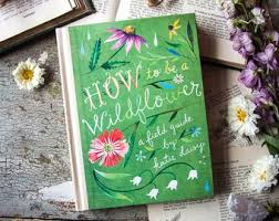 How To Be A Wildflower Field Guide By Katie Daisy SIGNED BOOK