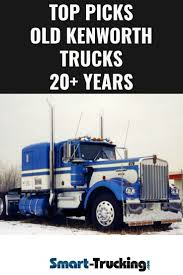 100 20 Trucks Top Picks Of Old Kenworth Collection Years Find Some