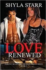 Amazon Love Renewed Fervent Billionaire BWWM Romance Series Book 3 Volume 9781988083483 Shyla Starr Books