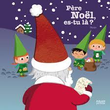 Père Noël Estu Là Editions Milan