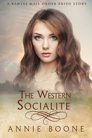 Mail Order Bride The Western Socialite A Clean And Wholesome Romance