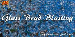 glass bead blasting gilbert az above all pool care