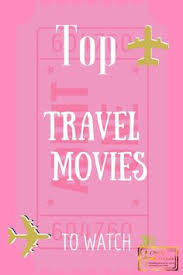Movies That Will Inspire You To Travel