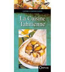 cuisine tahitienne la cuisine tahitienne editions orphie
