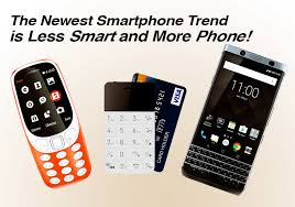 The Newest Smartphone Trend is Less Smart and More Phone
