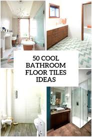 Timely Cool Bathroom Ideas 50 Floor Tiles You Should Try DigsDigs Bathroom Modern Design Ideas By Hgtv Bathrooms Best Tiles 2019 Unusual New Makeovers Luxury Designs Renovations 2018 Astonishing 32 Master And Adorable Small Traditional Decor Pictures Remodel Pinterest As Decorating Bathroom Latest In 30 Of 2015 Ensuite Affordable 34 Top Colour Schemes Uk Image Successelixir Gallery