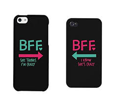 Amazon Funny BFF Phone Cases Crazy Best Friend Phone Covers