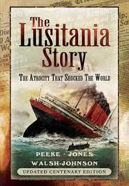 When Did Lusitania Sink by Lusitania First World War Hidden History