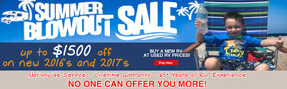 Summer Blowout Sale All 2016 And 2017 RVs Must Go