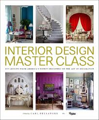 100 Home Decoration Interior Design Master Class 100 Lessons From Americas