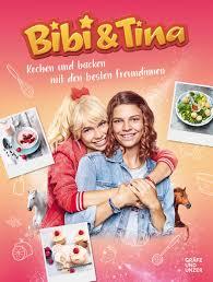 bibi tina kochen und backen mit den besten freundinnen gu